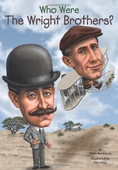 Who Were the Wright Brothers? by James Buckley Jr., A great way to teach kids history, and about the Wright Brothers.