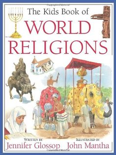 The Kids Book of World Religions by Jennifer Glossop