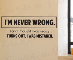 I'm Never Wrong Funny Wall Decal Quote