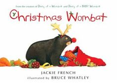 Christmas Wombat - Jackie French Wombat finds a new way to feast on carrots.....cute book.