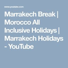 Marrakech Break   Morocco All Inclusive Holidays   Marrakech Holidays - YouTube Inclusive Holidays, All Inclusive, Holiday Deals, Marrakech, Morocco, Turkey, Youtube, Turkey Country, Youtubers