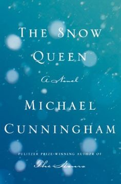 The Snow Queen: A Novel by Michael Cunningham, http://www.amazon.com/dp/B00GL442SU/ref=cm_sw_r_pi_dp_sgHutb1F2STSJ