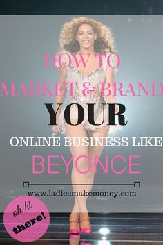 How to market and brand your online business like Beyonce. See how you can grow your blog with these tips.