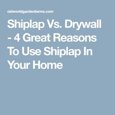 Shiplap Vs Drywall 4 Great Reasons To Use In Your Home Costfinished