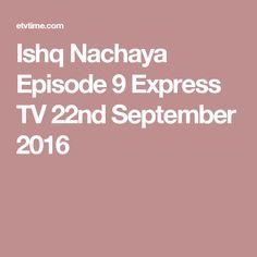 Ishq Nachaya Episode 9 Express TV 22nd September 2016