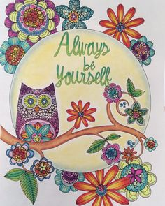 """""""Owlways Be Yourself"""" Adult Coloring Valentina Harper Diy And Crafts, Arts And Crafts, Paper Crafts, Adult Coloring, Coloring Books, Creation Coloring Pages, Cross Stitch Games, Bible Journaling For Beginners, Cute Owl"""