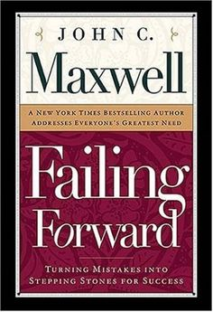 Failing Forward, by: John C. Maxwell.