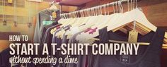 How to start a t shirt company without spending a dime
