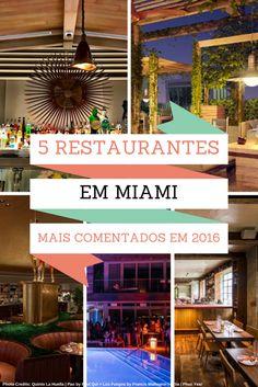 Restaurantes Miami 2016: uma lista dos mais comentados! / Miami's most hiped restaurants of 2016!
