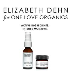 New skincare line: Elizabeth Dehn for ONE LOVE ORGANICS. Launches March 4th!
