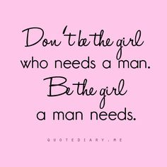 It's not just about finding the right man, it's about being the right girl:)