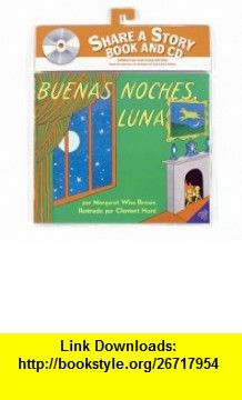 Goodnight Moon Book and CD (Spanish edition) (Libros Para Mi Bebe) (9780061459306) Margaret Wise Brown, Clement Hurd , ISBN-10: 0061459305  , ISBN-13: 978-0061459306 ,  , tutorials , pdf , ebook , torrent , downloads , rapidshare , filesonic , hotfile , megaupload , fileserve