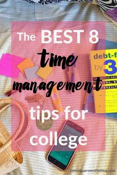 The 8 Best Time Management Tips for College - Coming Up Roses