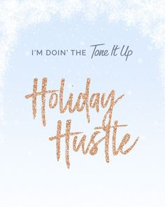 sign up to join us for the Holiday Hustle and get your newsletter with more tips and Inspo!! – ToneItUp.com