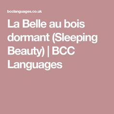 La Belle au bois dormant (Sleeping Beauty) | BCC Languages Ordering Numbers, French Words, Languages, Storytelling, Sleeping Beauty, Articles, Idioms