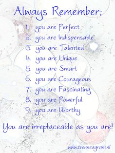 Always remember you are irreplaceable as you are! enneagram