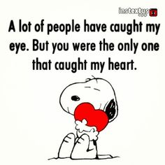 quote - quotes - snoopy - a lot of people have caught my eye, but you were the only one that caught my heart - heart - red