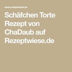 Schäfchen Torte Rezept von ChaDaub auf Rezeptwiese.de