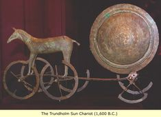 The Trundholm Sun Chariot is late bronze age artifact discovered in Denmark. It is attributed to the Urnfield culture(1300 BC-750 BC) was a late bronze age culture from central Europe.