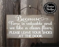 please remove your shoes sign no shoes no shoes sign take shoes off sign because we like clean floors please no shoes Farmhouse Wall Decor, Farmhouse Chic, Country Decor, House Cleaning Tips, Cleaning Hacks, Shoes Off Sign, Outdoor Plywood, Remove Shoes Sign, Distressed Wood Signs