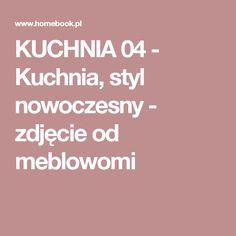 KUCHNIA 04 - Kuchnia, styl nowoczesny - zdjęcie od meblowomi