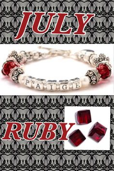 The glowing ruby shall adorn,  Those who in July are born;  Then they'll be exempt and free  From love's doubts and anxiety.  —Gregorian Birthstone Poems    http://www.lilybrookejewelry.com/Birthstone_Bracelets-July_Ruby_Bracelets/c17_32/index.html