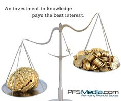 An investment in knowledge pays the best interest. www.pfsmedia.com #primerica #pfs #pfsmedia #knowledge #investments