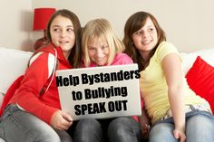 Stop bullying by helping bystanders to bullying speak out.