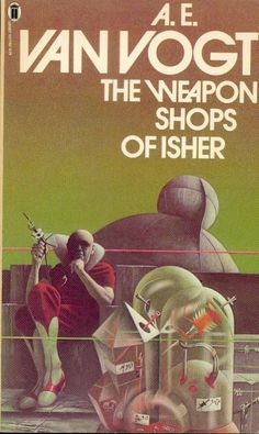 The Weapon Shops of Isher by A.E. van Vogt. New English Library.