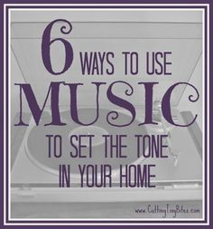 6 Ways to Set the Tone in Your Home With Music: Great tips on how to use REAL music with young children to turn around or enhance the mood in your home.