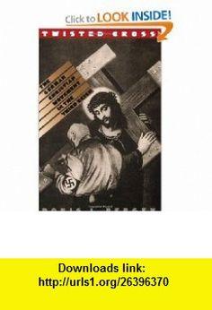 Twisted Cross The German Christian Movement in the Third Reich (9780807845608) Doris L. Bergen , ISBN-10: 0807845604  , ISBN-13: 978-0807845608 ,  , tutorials , pdf , ebook , torrent , downloads , rapidshare , filesonic , hotfile , megaupload , fileserve