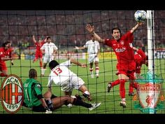 The best match in the history of football Milan - Liverpool 2005