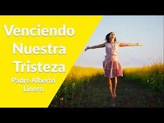 Venciendo Nuestra Tristeza | Padre Alberto Linero