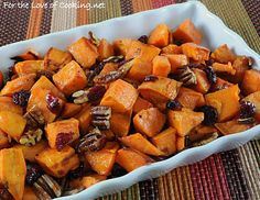 For the Love of Cooking » Roasted Yams with Maple, Dried Cranberries and Pecans    These are perfect for Thanksgiving!!!!