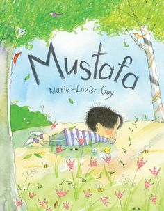 Booktopia has Mustafa by Marie-Louise Gay. Buy a discounted Hardcover of Mustafa online from Australia's leading online bookstore. Feeling Invisible, Gay, Some Nights, Touching Stories, English Language Arts, Children's Literature, New Pictures, Kids Playing, Family Travel