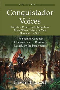 Conquistador Voices (vol II): The Spanish Conquest of the... https://www.amazon.com/dp/0978646630/ref=cm_sw_r_pi_dp_x_Z6Uuzb4SZXDRN