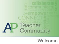 AP® Teacher Communities: Great forum! Connect with other educators.