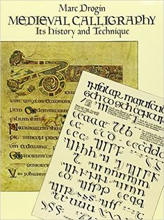 Amazon.com: Medieval Calligraphy: Its History and Technique (Lettering, Calligraphy, Typography) (9780486261423): Marc Drogin: Books