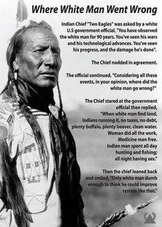 It seems like America would be so much better off if it was left just for Native Americans.