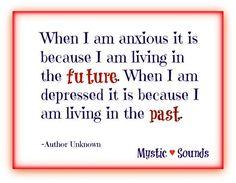 Living in past or future quote via Www.Facebook.com/MysticSounds