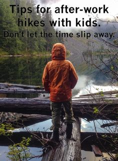 Mastering the afterwork hike with kids - moosefish.com
