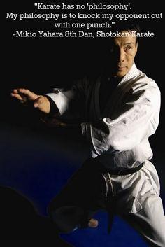 """Karate has no philosophy."""