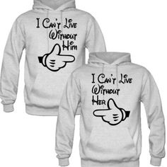 I CANT LIVE WITH OUT HER AND HIM DESIGNED Couple Hoodie
