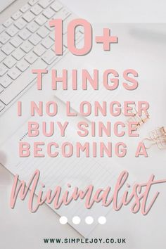 Check out a list of things I have stopped buying since I become a minimalist, decluttered my life and started living a simple life! Simple Joy   Intentional Living Coach, Decluttering & Minimalism. Helping people find more joy & less overwhelm by decluttering their home & lives. #simplejoy #organisation #organiseyourlife #simpleliving #minimalist Minimalist Home Interior, Minimalist Lifestyle, Minimalist Decor, Becoming Minimalist, Declutter Your Mind, Core Values, Joy And Happiness, Decluttering, Simple Living