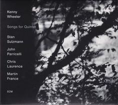 Kenny Wheeler - Songs For Quintet (CD, Album) at Discogs