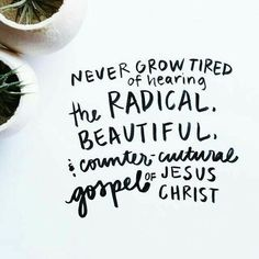 Never get tired of hearing from Jesus!