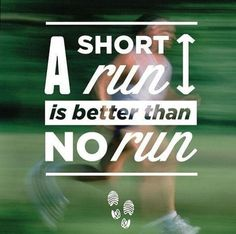 A short run is better than no run! in Northville, MI is a 30 minute full body workout with no class times and a trainer with you every step of the way! The workouts change daily so there is no chance of boredom, and we can keep the workout fun an Citation Motivation Sport, Fitness Motivation, Running Motivation, Fitness Quotes, Daily Motivation, Fitness Tips, Health Fitness, Fitness Facts, Cardio Fitness