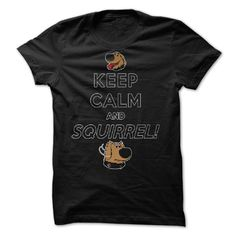 Keep Calm and SQUIRREL by Ellador T-Shirts, Hoodies. ADD TO CART ==► Funny Tee Shirts