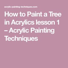 How to Paint a Tree in Acrylics lesson 1 – Acrylic Painting Techniques