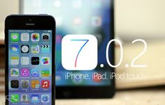 iOS 7.0.2 Download For iPhone 5s, 5, 4s, 4, iPad, iPod touch Released! Smartphone News, Ios 7, Iphone 5s, Ipod Touch, Ipad